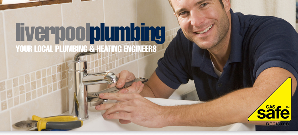 Gas Safe Registered Plumbers in Liverpool